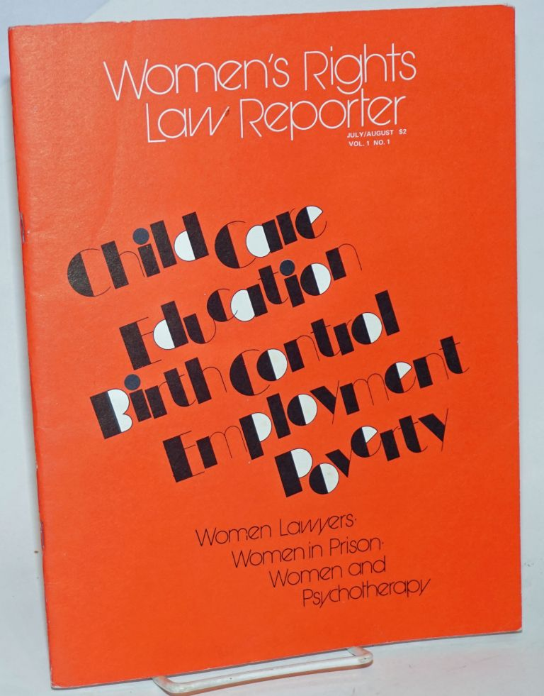 Women's Rights Law Reporter: vol. 1, #1, July/August 1971; Child Care, Education, Birth Control, Employment, Poverty. Ann Marie Boylan, Nancy Crothers, Diane Crothers.