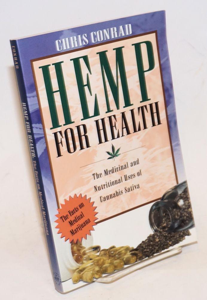 Hemp for Health: The Medicinal and Nutritional Uses of Cannabis Sativa. Chris Conrad.