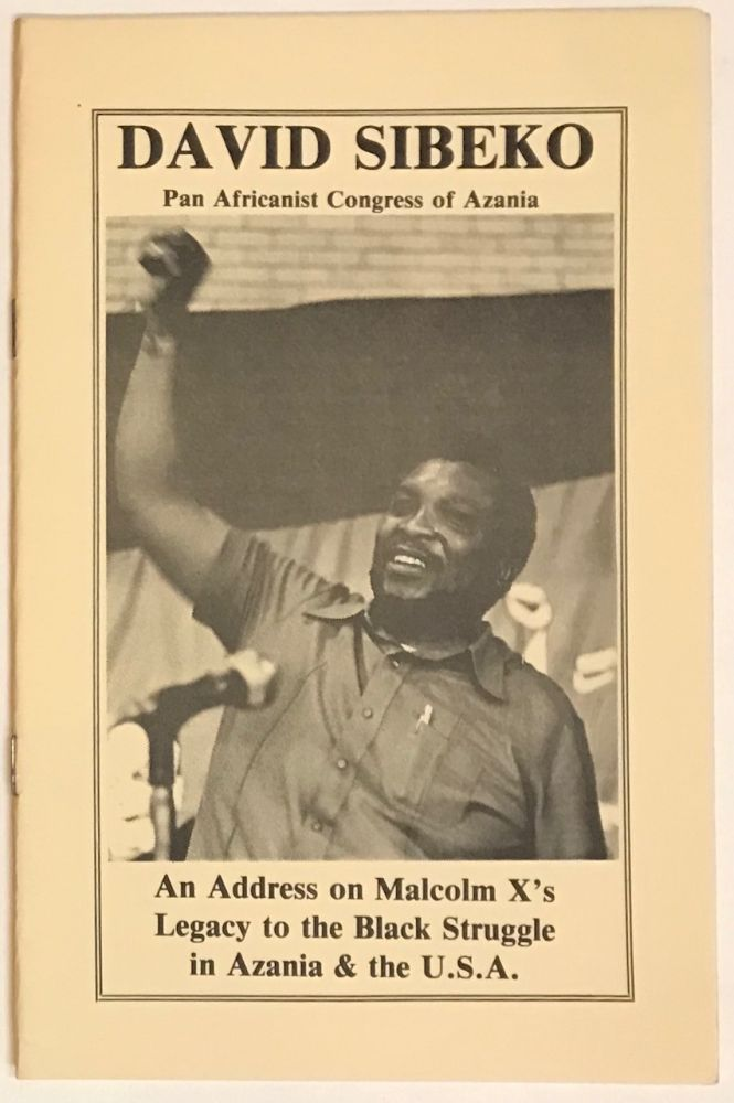An address on Malcom X's legacy to the Black struggle in Azania & the U.S.A. Delivered by David Sibeko on February 22, 1979, during Black history week at the University of Illinois, Circle Campus, Chicago. David Sibeko.