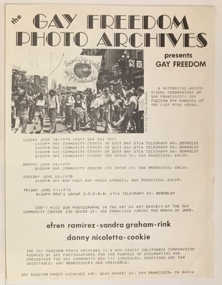 The Gay Freedom Photo Archives presents Freedom; a historical audio-visual documentary of San Francisco's Gay Freedom Day Parades of the last five years [handbill]. Efren Ramirez, Danny Nicoletta, Rink Photo, Sandra Graham, Cookie.