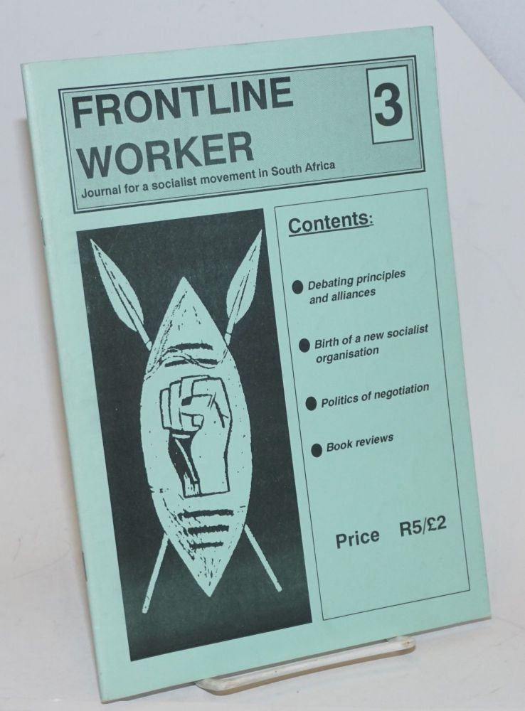 Frontline Worker; Journal for a socialist movement in South Africa. Issue No 3 incorporating Azania Frontline No 26, Azania Worker No 15; January 1991