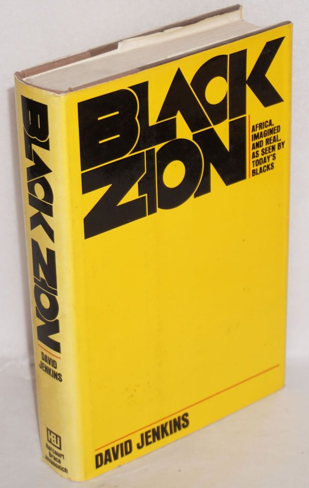 Black Zion; Africa, imagined and real, as seen by today's Blacks. David Jenkins.