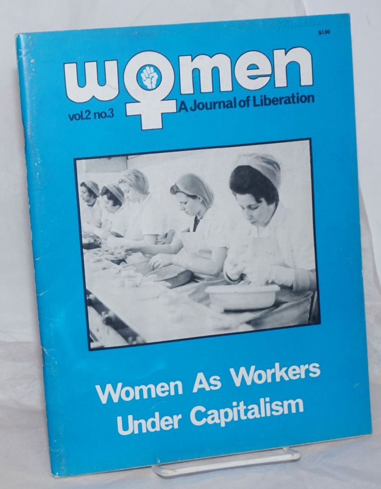 Women: a journal of liberation; vol. 2 #3, Spring '71; Women as workers under capitalism. Audre Lorde Alta, Holly Hart, Meredith Tax, Margaret Blanchard, MD, Gail Waldstein Levin.