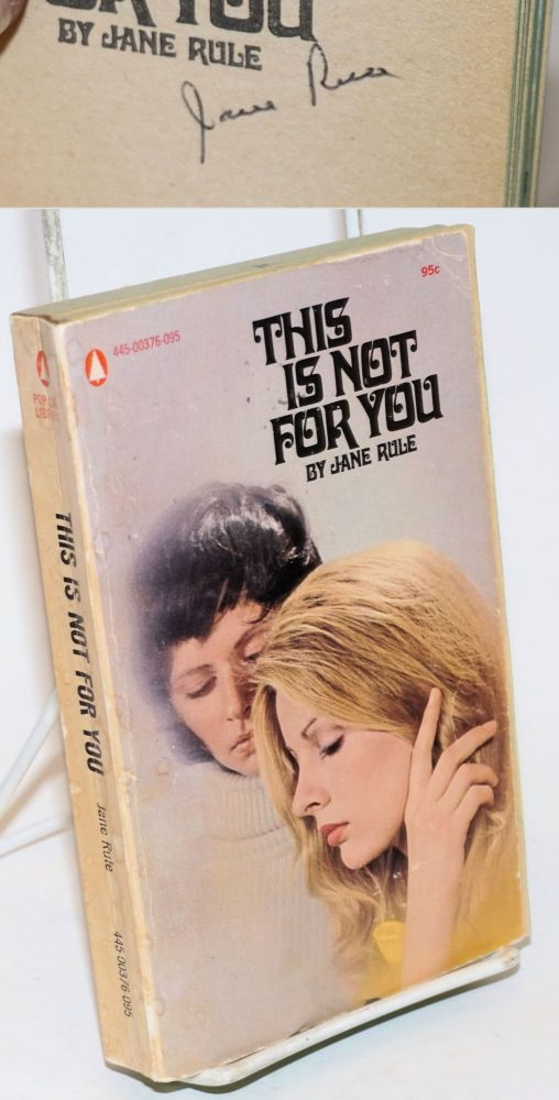 This is Not for You a novel [signed]. Jane Rule.