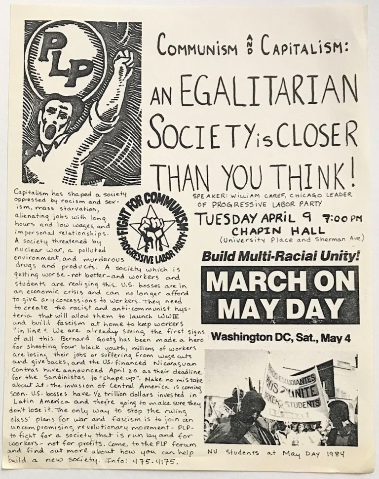 Communism and capitalism: an egalitarian society is closer than you think! Speaker: William Caref, Chicago leader of Progressive Labor Party [handbill]. Progressive Labor Party.