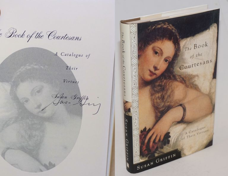 The Book of Courtesans: a catalogue of their virtues [signed]. Susan Griffin.