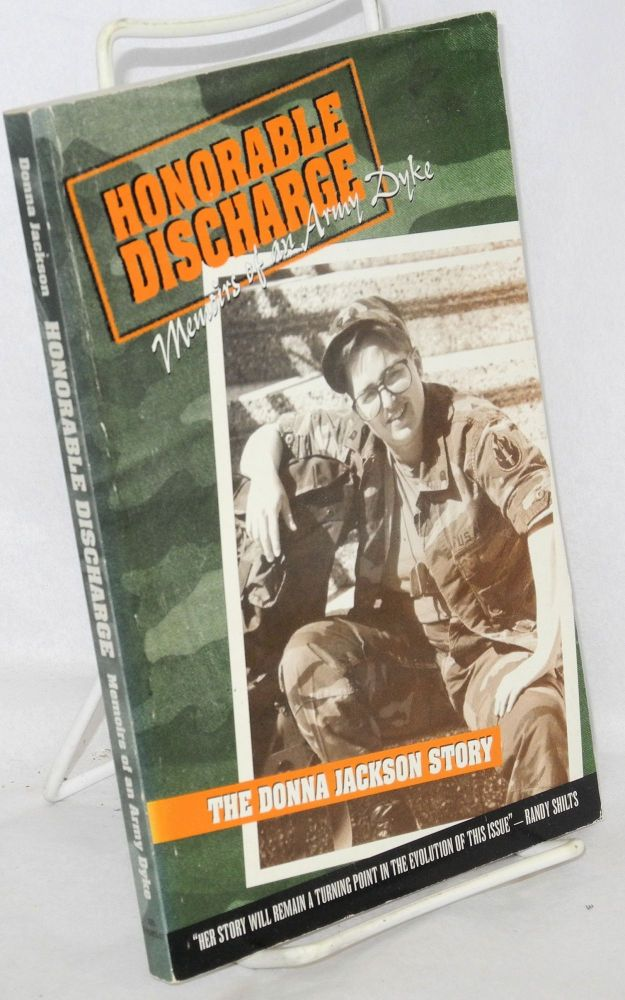 Honorable discharge ... memoirs of an army dyke, the Donna Jackson story. Donna Jackson.