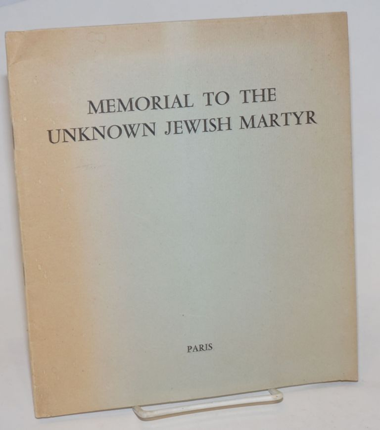 Memorial to the Unknown Jewish Martyr: erected to the memory of six million Jews, men women and children, innocent victims of Nazi barbarism who have no grave