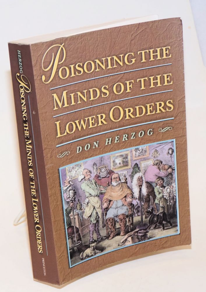 Poisoning the minds of the lower orders. Don Herzog.