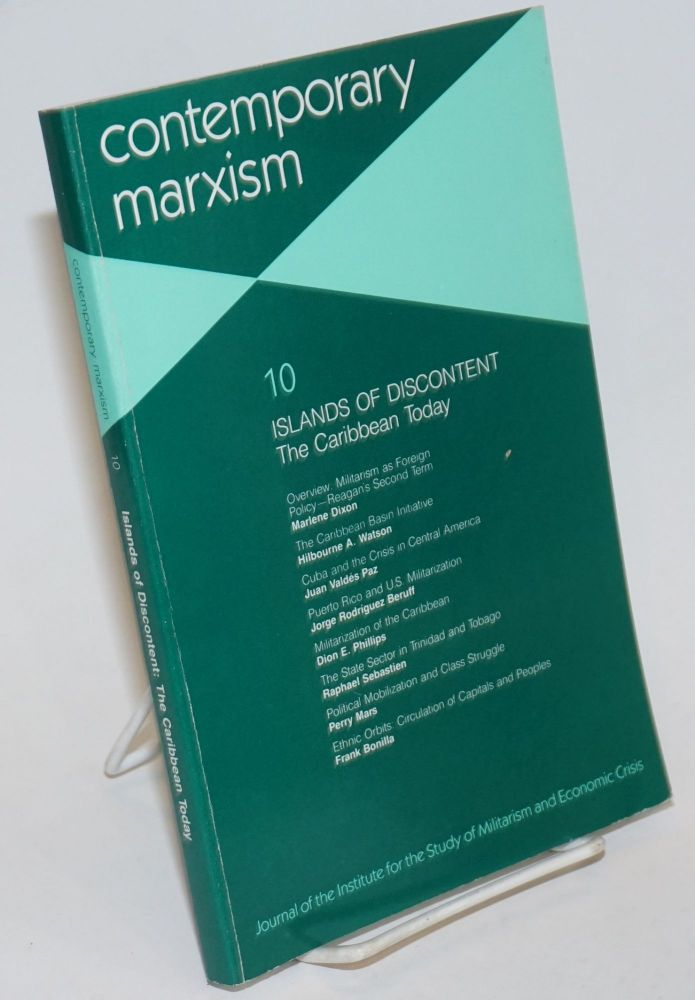 Contemporary Marxism No. 10: Islands of Discontent: The Caribbean Today. Marlene Dixon, ed.