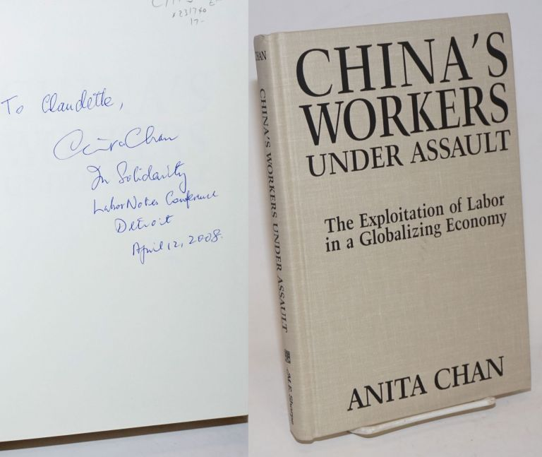 China's workers under assault: the exploitation of labor in a globalizing economy. Anita Chan.