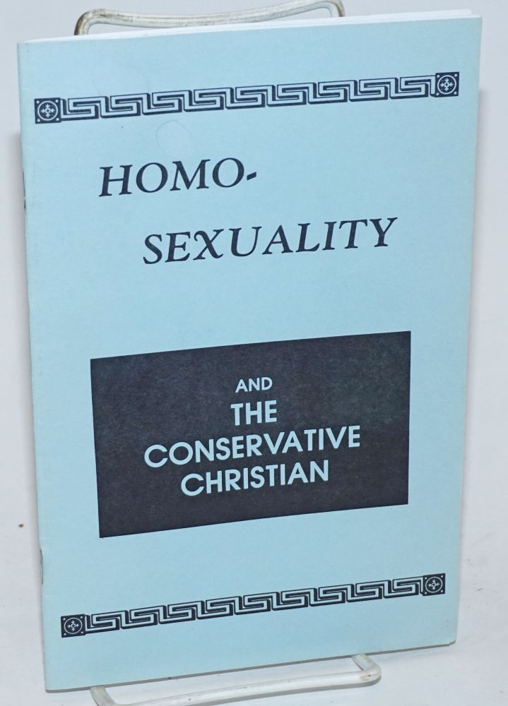 Homosexuality and the Conservative Christian. The Rev. L. Robert Arthur.