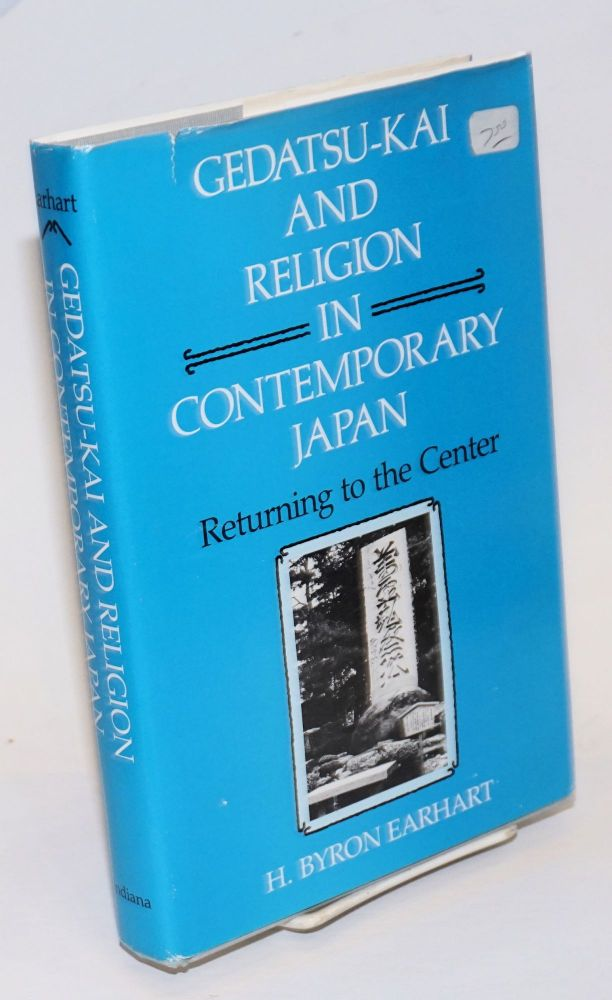 Gedatsu-Kai and Religion in Contemporary Japan; Returning to the Center. H. Byron Earhart.