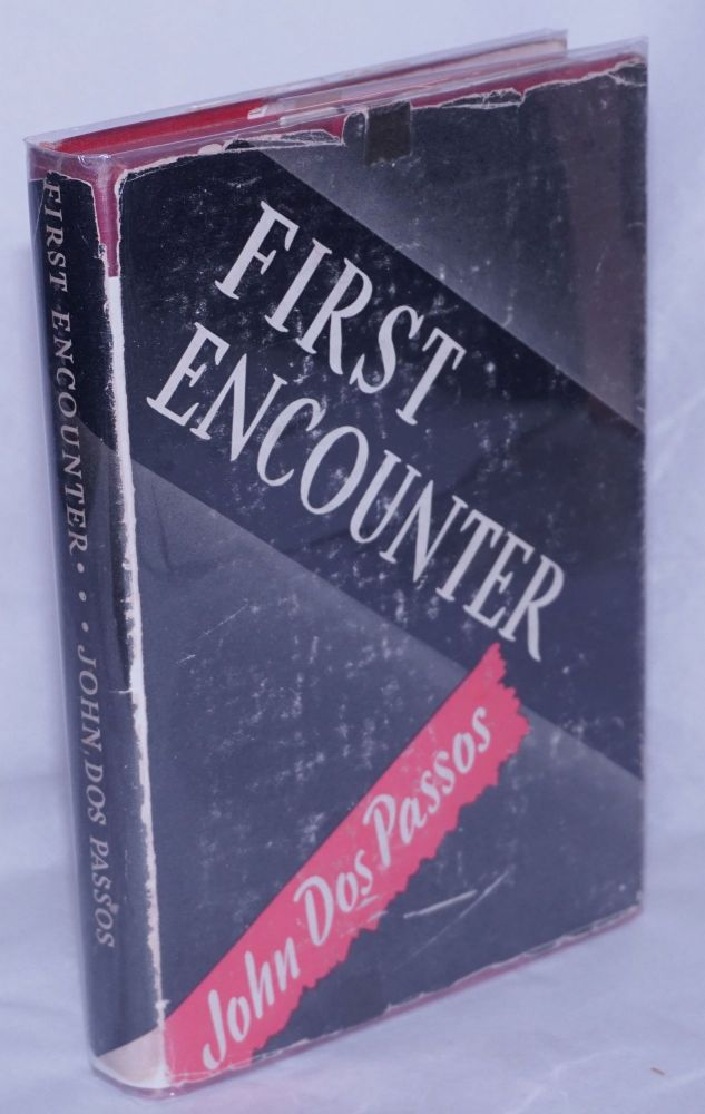 First Encounter. John Dos Passos.