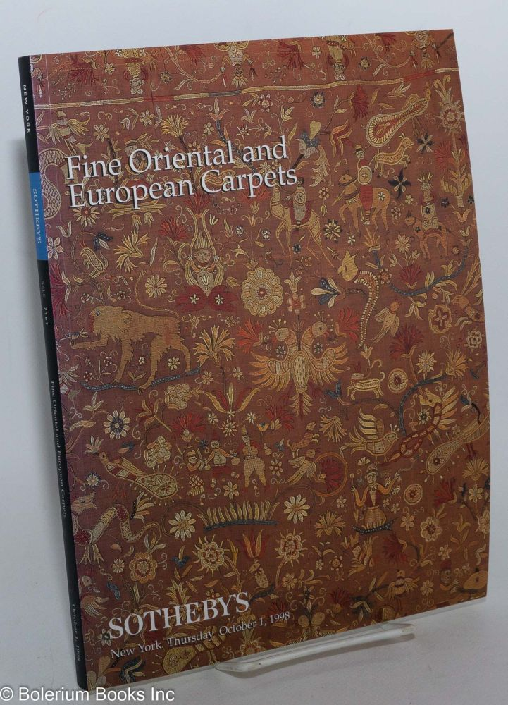 Fine Oriental and European Carpets; Sotheby's New York Thursday October 1 1998. Mary Jo Emily Moqtaderi Otsea, Specialists in charge for Sotheby's, and.
