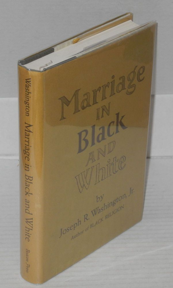 Marriage in black and white. Joseph R. Washington, Jr.