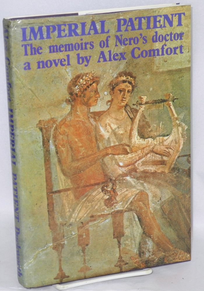 Imperial patient; the memoirs of Nero's doctor. Alex Comfort.