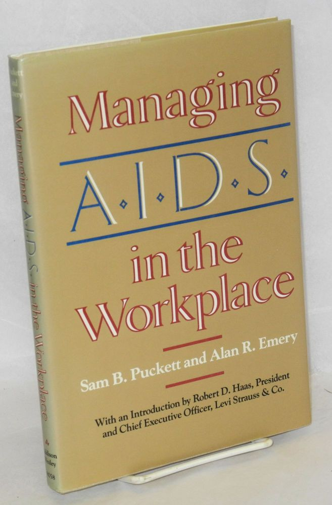 Managing AIDS in the workplace. Sam B. Puckett, Alan R. Emery.