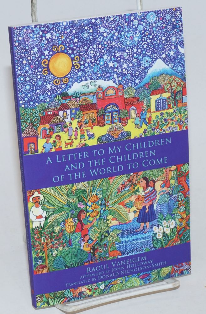 A Letter to My Children and the Children of the World to Come by Raoul  Vaneigem, Donald Nicholson-Smith, transl on Bolerium Books