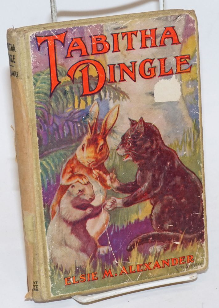 Tabitha Dingle. The Story of The Famous Cat of Sunnybrook Meadow. Illustrated. Elsie M. Alexander.