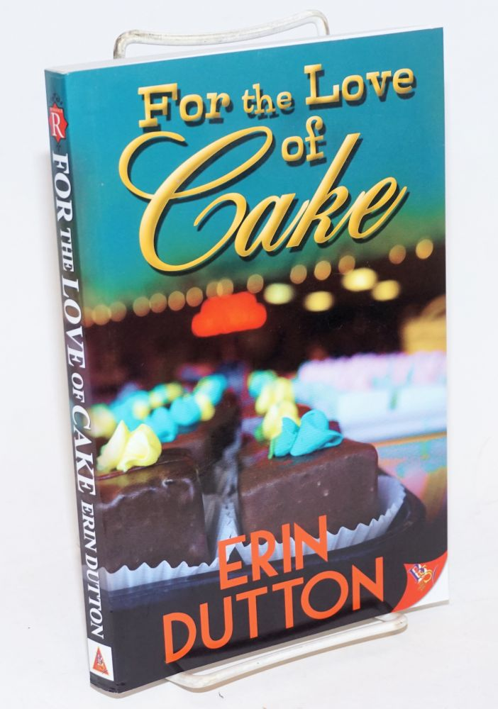 For the Love of Cake. Erin Dutton.