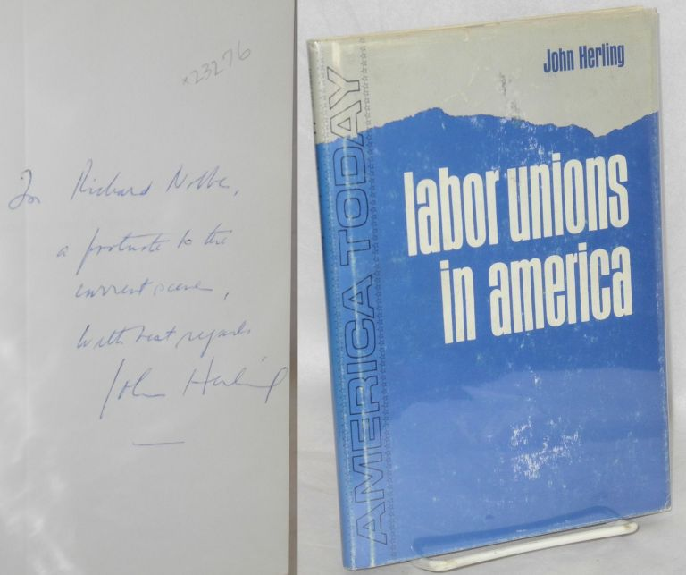 Labor unions in America. John Herling.