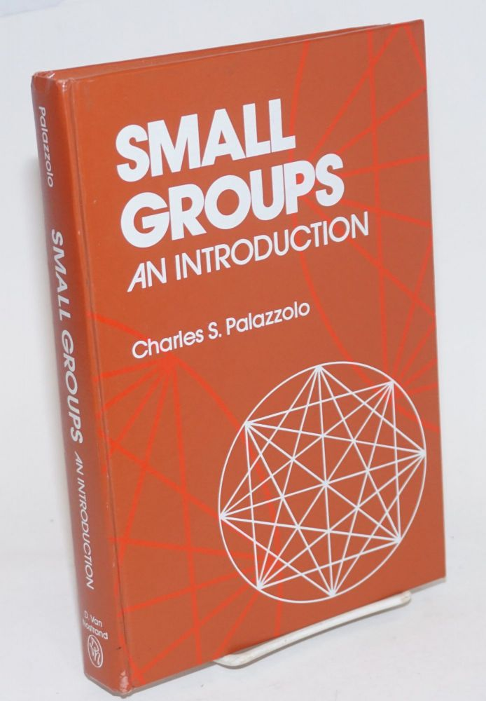 Small Groups, An Introduction. Charles S. Palazzolo.