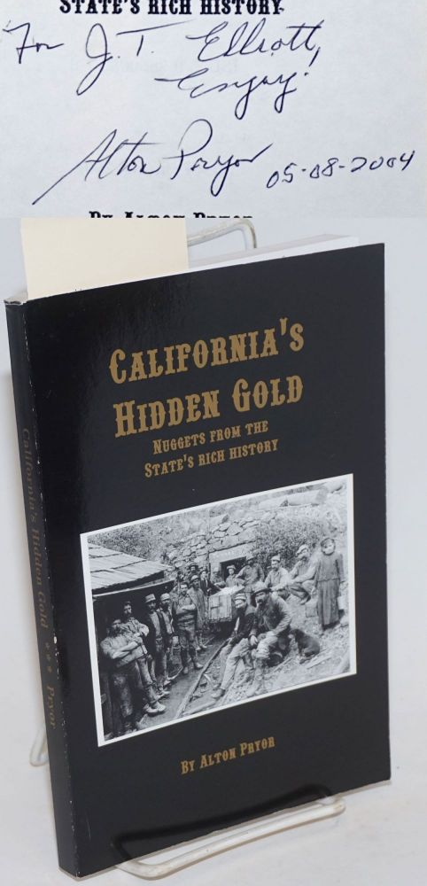 California's Hidden Gold: nuggets from the State's rich history [signed]. Alton Pryor.