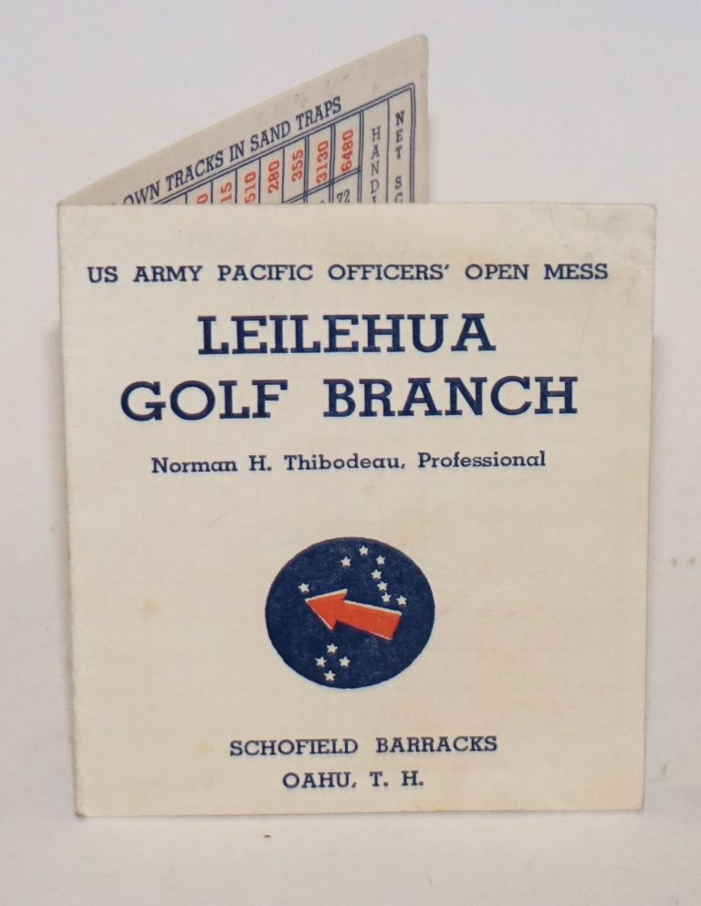 Leilehua Golf Branch, Norman H. Thibodeau, Professional. US Army Pacific Officers' Open Mess, Schofield Barracks. Golf. Hawaii. Schofield Barracks.