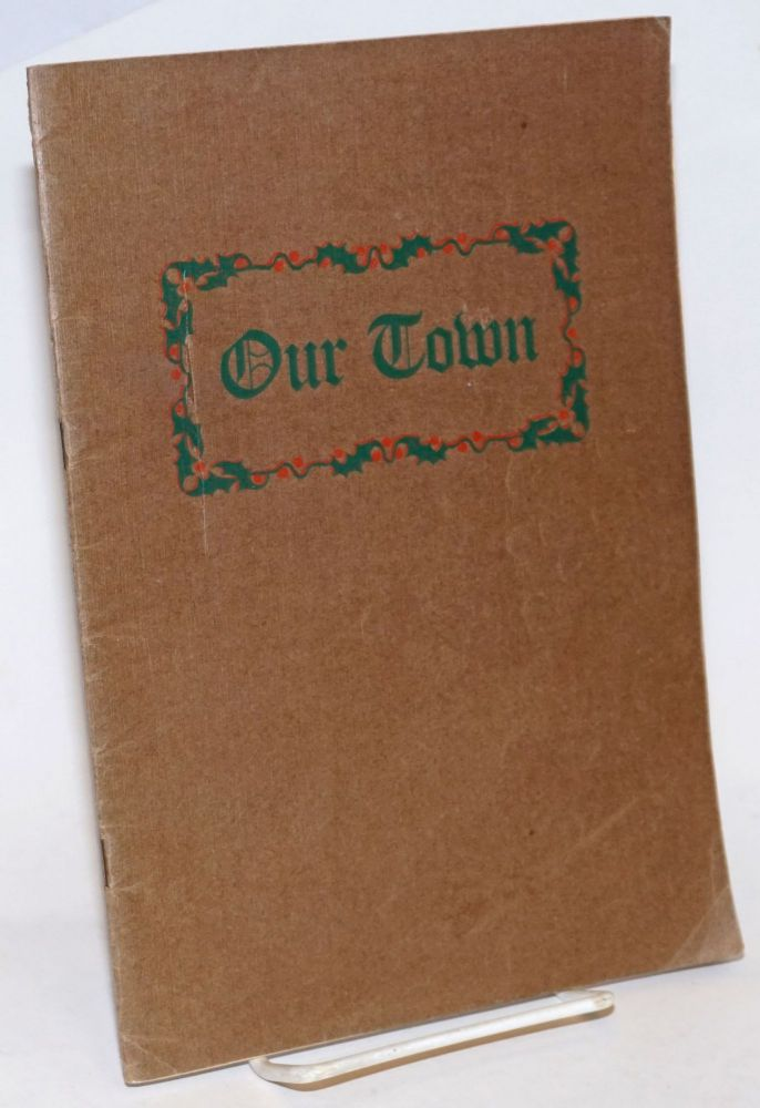 Our Town. Compiled by the Officers of the Landmands National Bank. Censored by the Officers of the Kimballton Welfare Club.
