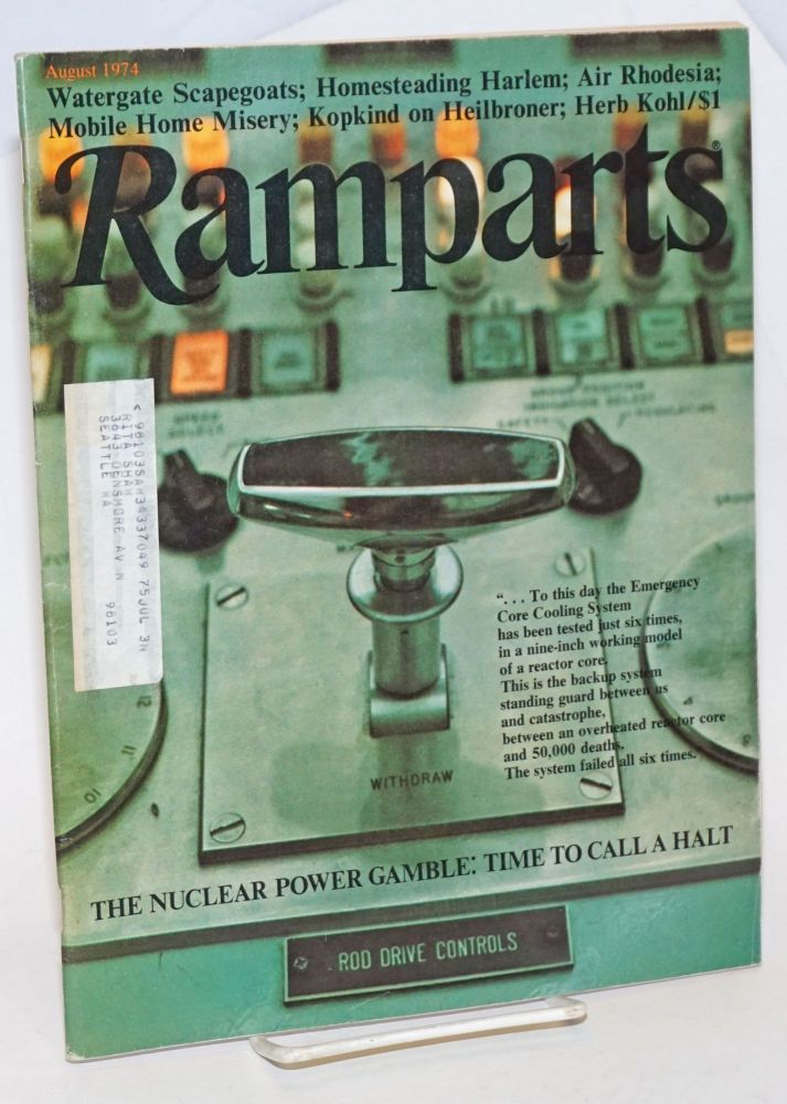 Ramparts volume 13, number 1, August 1974. David Horowitz, eds, Peter Stone, Patricia Shell, David Kolodney, Elliot Kanter, and.