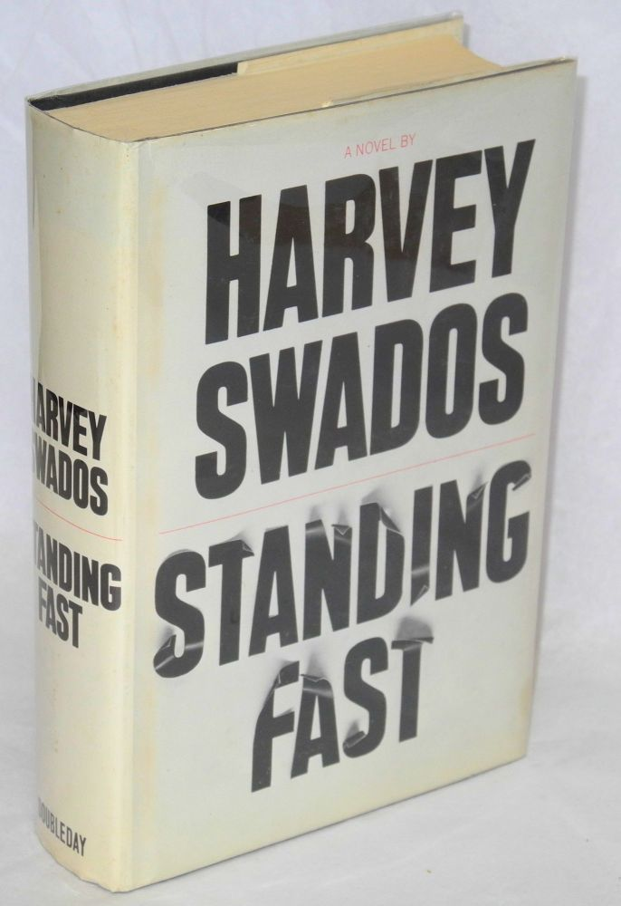 Standing fast. Harvey Swados.