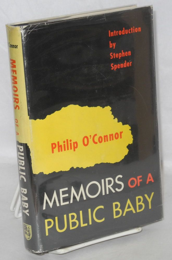 Memoirs of a public baby. Philip O'Connor, , Stephen Spender.