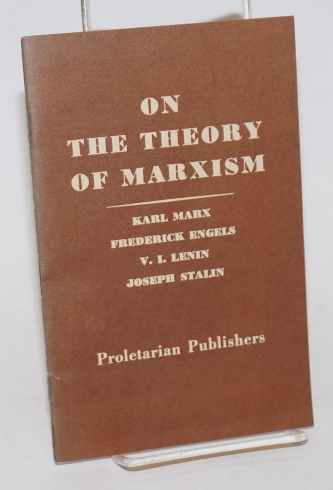 On the theory of Marxism. Karl Marx, Joseph Stalin, V. I. Lenin, Frederick Engels.
