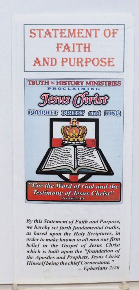 Statement of Faith and Purpose: Truth in History Ministries proclaiming Jesus Christ Prophet Priest and King. Charles A. Jennings.