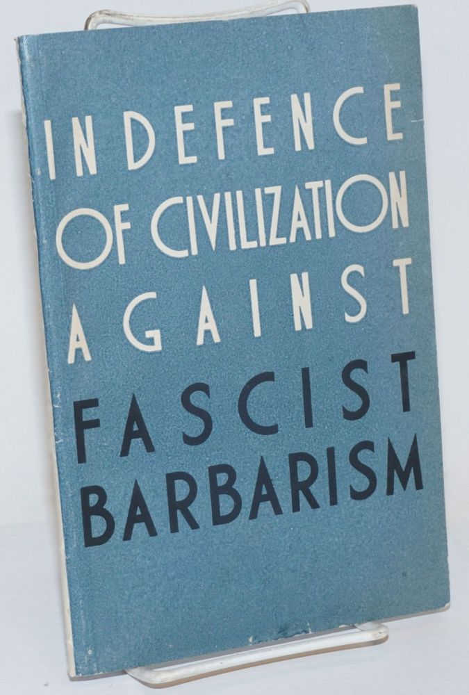 In defence of civilization against fascist barbarism. Statements, letters and telegrams from prominent people