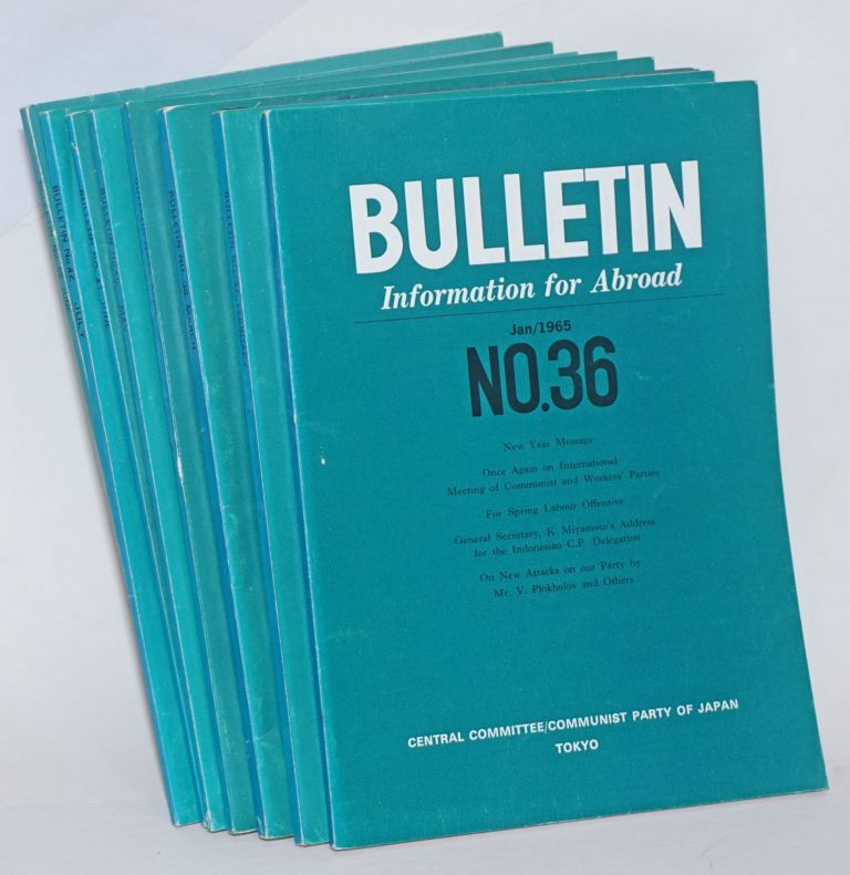 Bulletin, information for abroad [eight issues]. Communist Party of Japan. Central Committee.