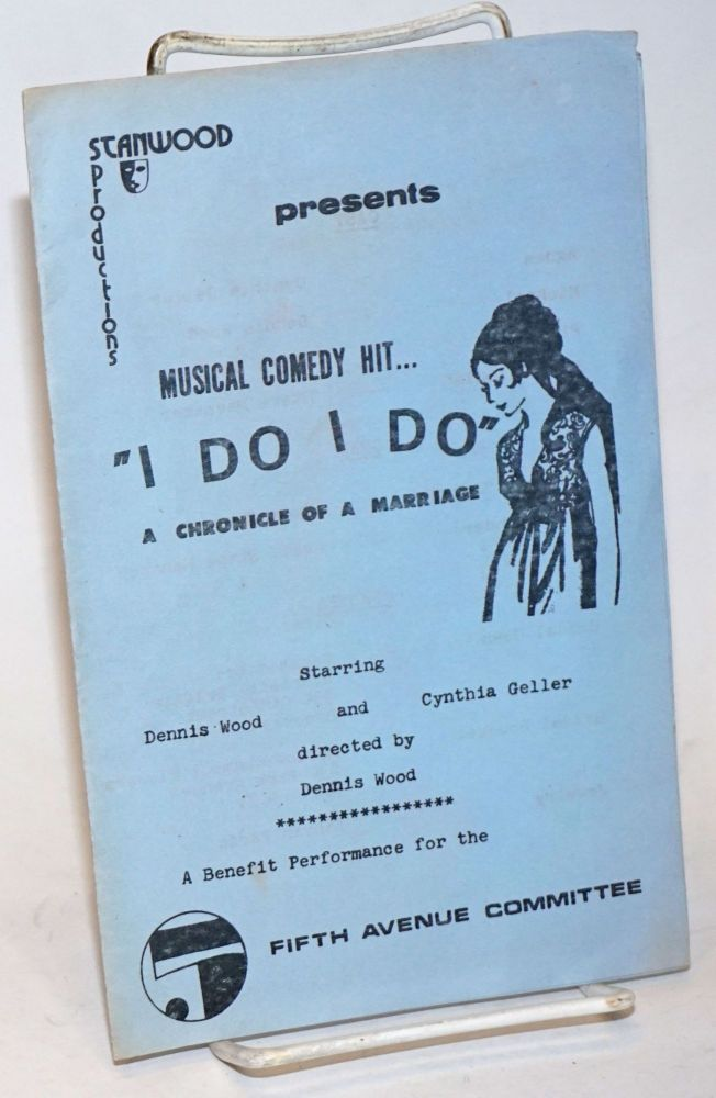 """Stanwood Productions presents musical comedy hit . . . """"I Do I Do"""" [sic] a chronicle of a marriage starring Dennis Wood and Cynthia Geller a benefit performance for the Fifth Avenue Committee. Tom Jones, Harvey Schmidt."""