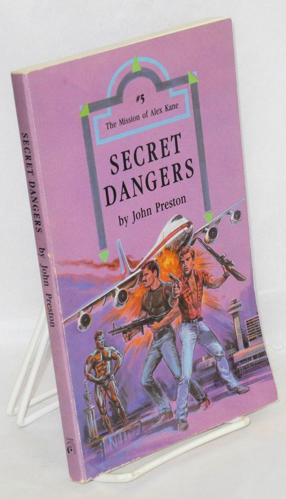 Secret dangers. John Preston.