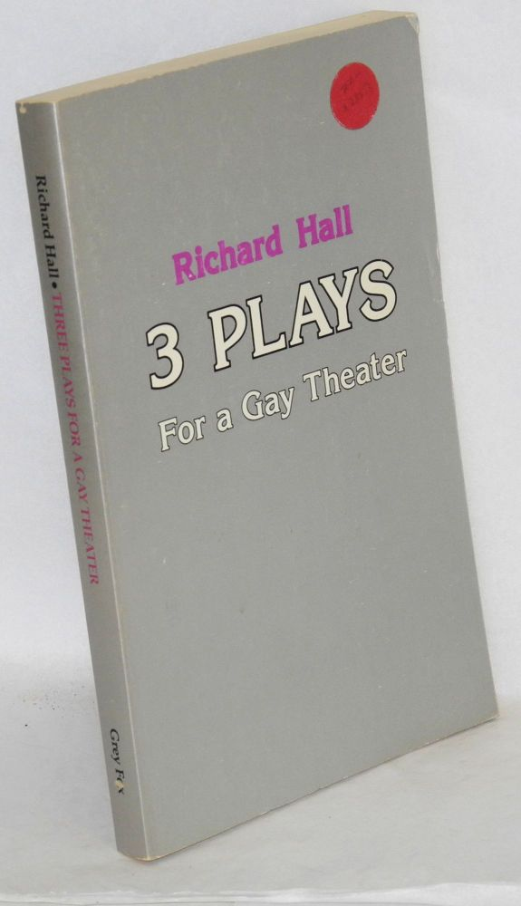 Three plays for a gay theater & three essays [Happy Birthday Daddy, Love match, Prisoner of Love et al]. Richard Hall.