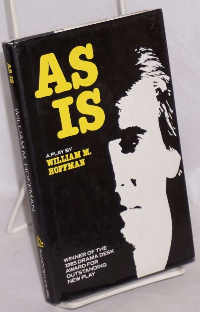 As is; a play. William Hoffman.