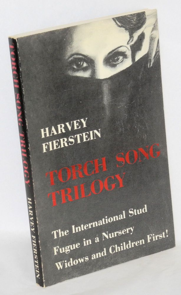 The torch song trilogy; three plays. Harvey Fierstein, , the author, James Leverett, a.