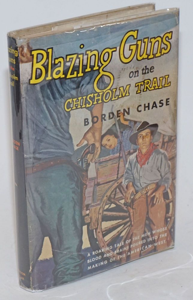 Blazing Guns on the Chisholm Trail [filmed as Red River]. Borden Chase, Frank Fowler.