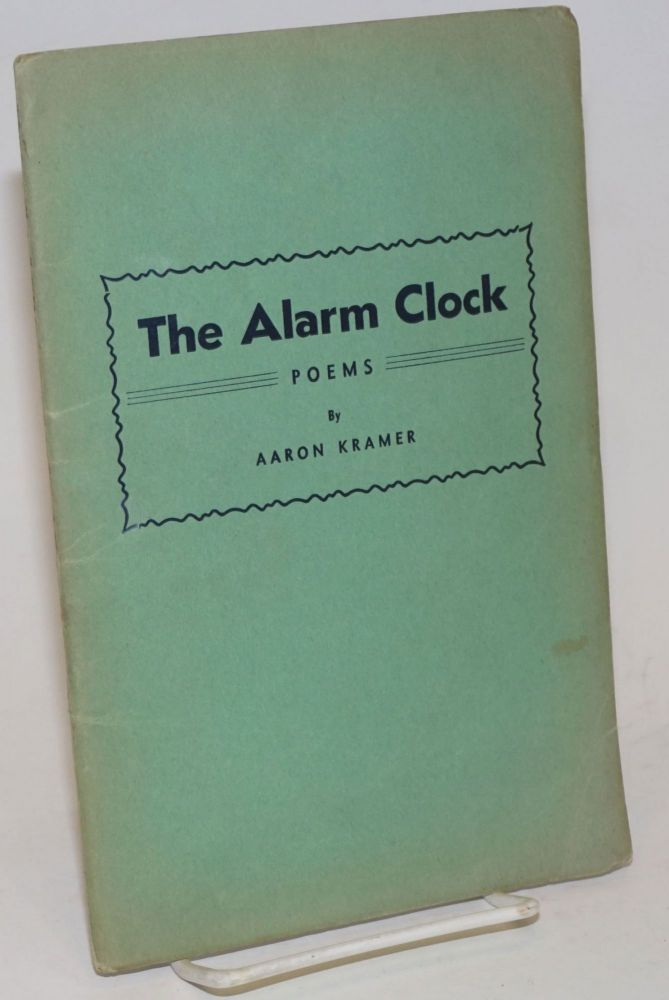 The alarm clock, poems. Aaron Kramer.