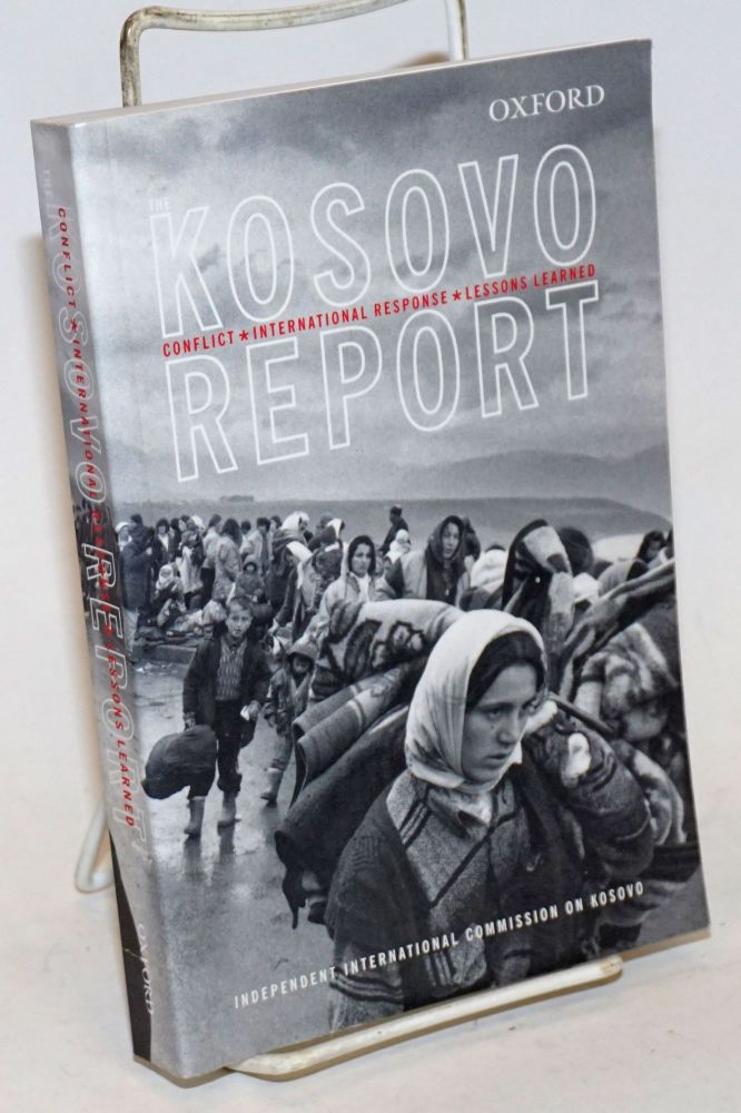 The Kosovo Report; Conflict . International Response . Lessons Learned. compilers : the Independent International Commission on Kosovo.