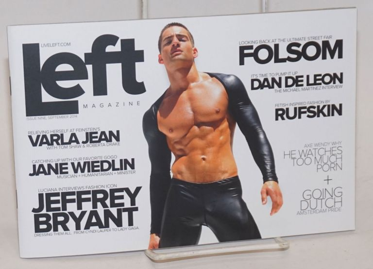 Left Magazine: Year 1, #9, September, 2014: Folsom; looking back at the ultimate street fair. David Helton, Blake Blackwell, Jenee Bryant, Jane Wiedlin Jeffrey Bryant, Wendy Ho, Bebe Sweetbriar, Jesse Caylor.