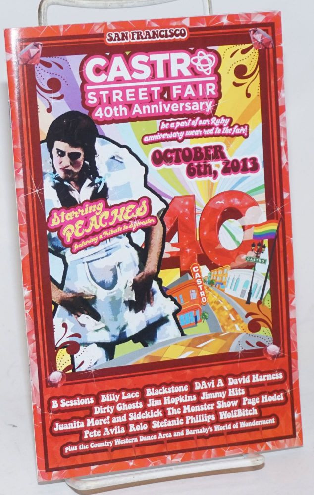 Castro Street Fair: 40th anniversary [program] starring Peaches, October 6th, 2013