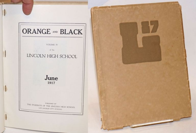 Orange and Black. Volume IV of the Lincoln High School, June 1917. Laurence Cook, in chief.