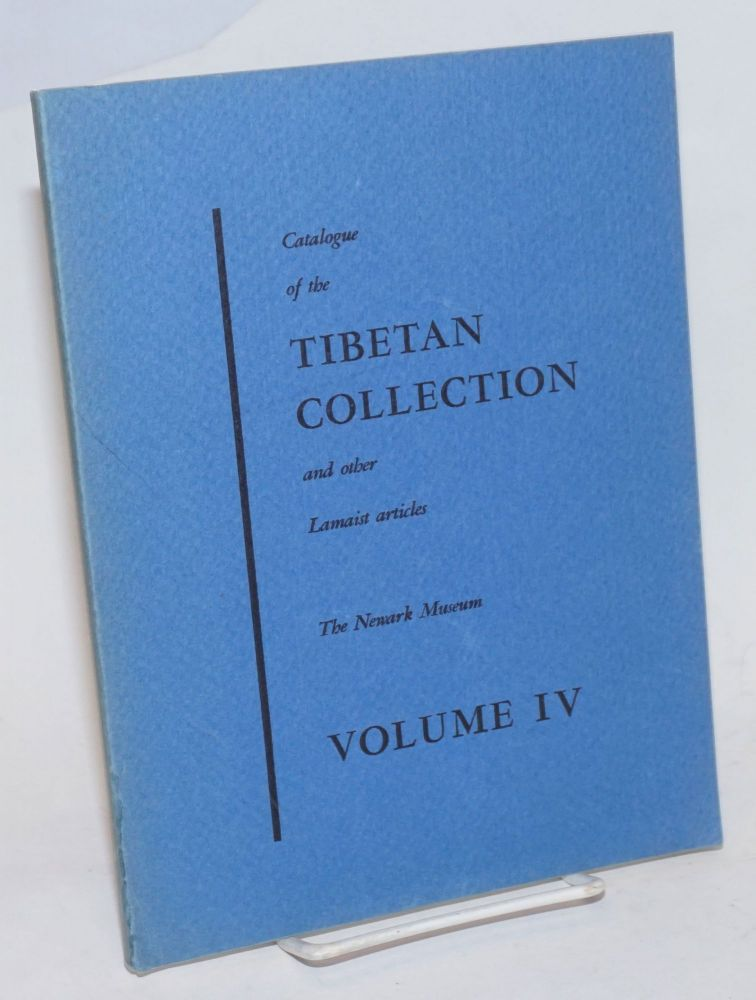 Catalogue of the Tibetan collection and Other Lamaist Material in the Newark Museum. Volume IV: Textiles - Rugs - Needlework - Costumes - Jewelry. Eleanor Olson, cataloguer.