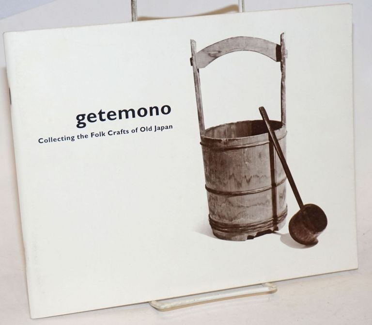 Getemono. Collecting the Folk Crafts of Old Japan. Ira Jacknis, Letters from, Brian Shekeloff.